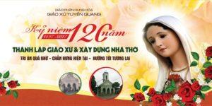 Phông sân khấu Lễ kỷ niệm 120 năm thành lập Giáo xứ Tuyên Quang - Gp. Hưng Hóa