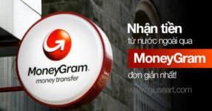 Giuseart.com-Hướng-dẫn-nhận-tiền-từ-nước-ngoài-thồng-qua-MoneyGram